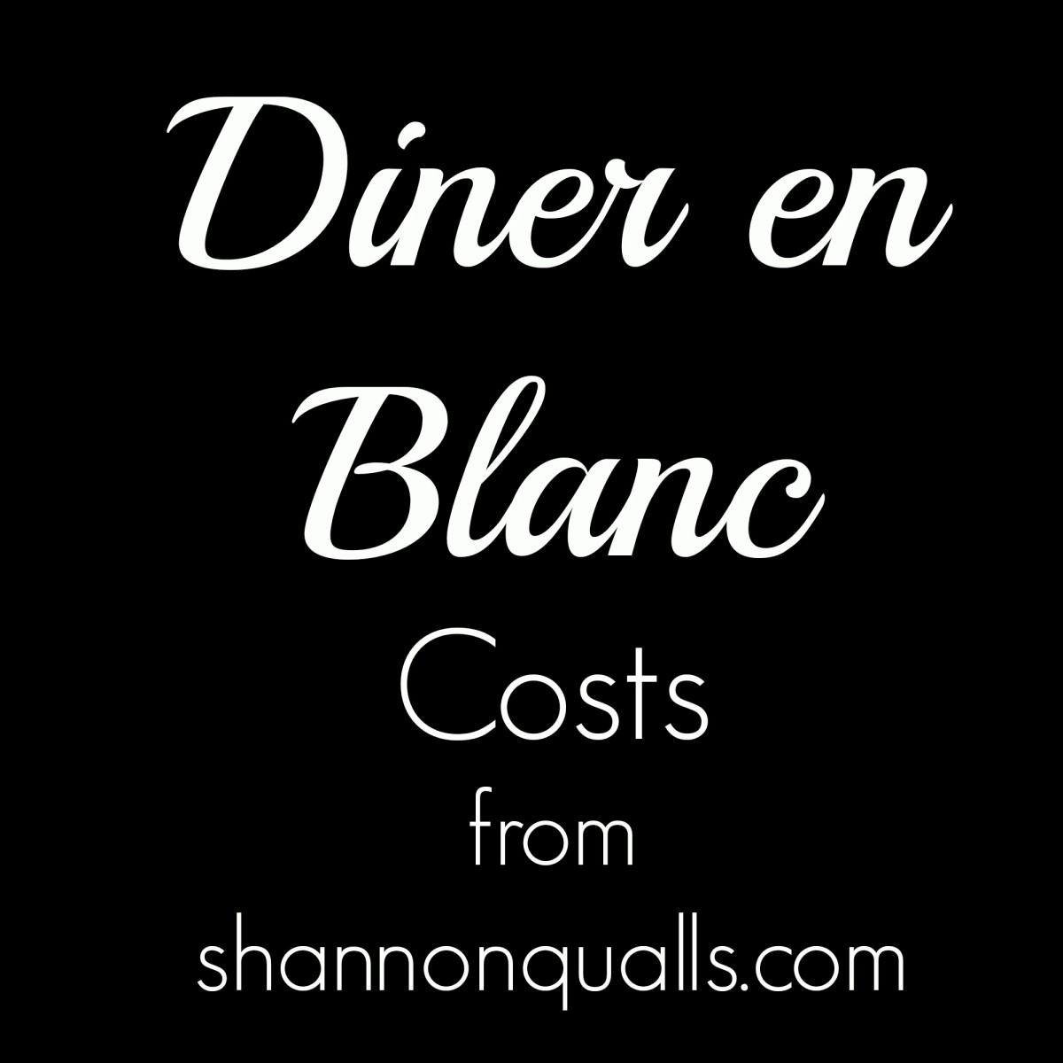 Diner en Blanc Costs from shannonqualls.com